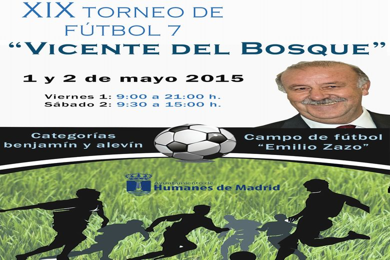 """XIX Torneo de Fútbol 7 """"Vicente del Bosque"""" en Humanes los días 1 y 2 de Mayo"""