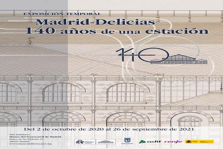 """El Museo del Ferrocarril inaugura la exposición """"Madrid-Delicias. 140 años de una estación"""""""